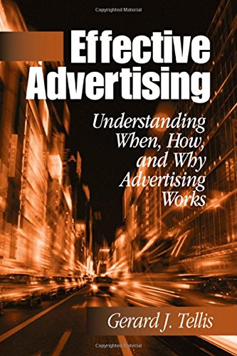 Effective Advertising: Understanding When, How, and Why...