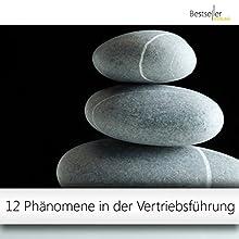 12 Phänomene in der Vertriebsführung: So optimieren Sie Ihre Vertriebsorganisation garantiert Hörbuch von Dirk Kreuter Gesprochen von: Dirk Kreuter
