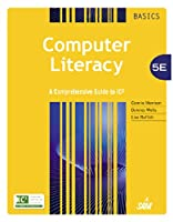Computer Literacy BASICS: A Comprehensive Guide to IC3, 5th Edition Front Cover