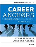Career Anchors: The Changing Nature of Careers Participant Workbook (J-B US non-Franchise Leadership) (1118455754) by Schein, Edgar H.