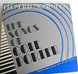From this Moment On: The Songs of Cole Porter, Vols. 1-4