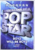 So You Wanna Be A Pop Star - Boyz Will Be Boyz [DVD]