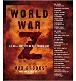 World War Z: An Oral History of the Zombie War [WW Z]