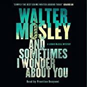 And Sometimes I Wonder About You: A Leonid McGill Mystery | Walter Mosley
