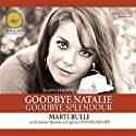 Goodbye Natalie, Goodbye Splendour (       UNABRIDGED) by Marti Rulli, Dennis Davern Narrated by Lindsay Johnson