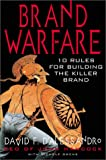 Brand warfare : 10 rules for building the killer brand : lessons for new and old economy players /