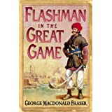 Flashman in the Great Game (The Flashman Papers, Book 8)by George MacDonald Fraser