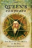 The Queen's Conjuror: The Life and Magic of Dr. Dee (0006552021) by Woolley, Benjamin