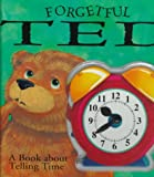 img - for Forgetful Ted: A Book about Telling Time with Toy book / textbook / text book
