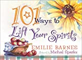 101 Ways to Lift Your Spirits (0736903887) by Barnes, Emilie