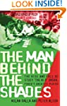 The Man Behind the Shades: The Rise a...