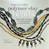 How to Make Polymer Clay Beadsby Carol Blackburn