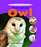 Ruth Thomson The Life Cycle of an Owl (Learning about Life Cycles)