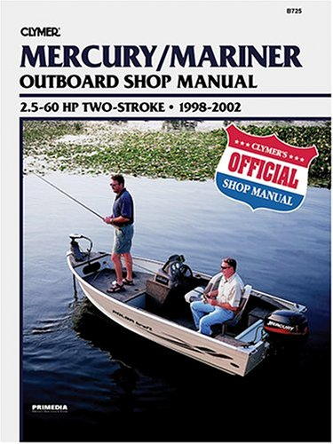 Mercury/Mariner Outboard Shop Manual: 2.5-60 Hp Two-Stroke 1998-2002 (Clymer Marine Repair)