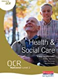 Ms Angela Fisher OCR National Level 2 Health and Social Care Student Book