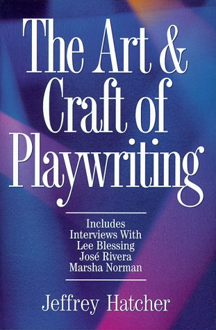 The Art and Craft of Playwriting, Jeffery Hatcher
