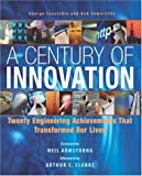 img - for A Century of Innovation: Twenty Engineering Achievements that Transformed our Lives by George Constable (2003-10-22) book / textbook / text book