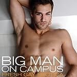 Big Man on Campus: Fresh Gay Erotica | Shane Allison