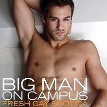 Big Man on Campus: Fresh Gay Erotica (       UNABRIDGED) by Shane Allison Narrated by Roy Wells