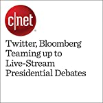 Twitter, Bloomberg Teaming up to Live-Stream Presidential Debates | Terry Collins