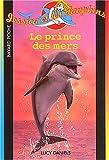 echange, troc Lucy Daniels - Jessica et les Dauphins : Le Prince des mers