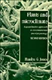 img - for Plants and Microclimate: A Quantitative Approach to Environmental Plant Physiology book / textbook / text book