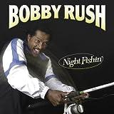 echange, troc Bobby Rush - Night Fishin