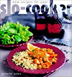 New Recipes for Your Slo-Cooker: Good Food from Your Slo-Cooker