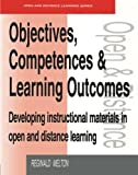 img - for Objectives, Competencies and Learning Outcomes: Developing Instructional Materials in Open and Distance Learning (Open and Flexible Learning Series) book / textbook / text book