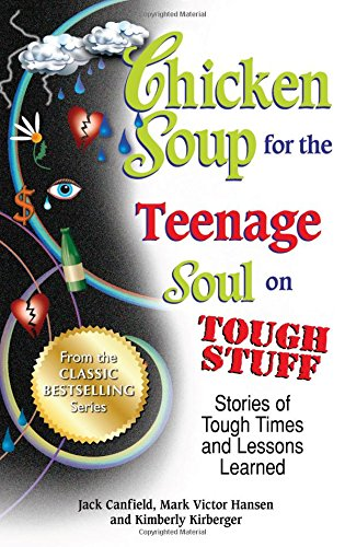 Chicken Soup for the Teenage Soul on Tough Stuff: Stories of Tough Times and Lessons Learned (Chicken Soup for the Soul) (Chicken Soup For Teenage compare prices)