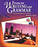 Prentice Hall Writing and Grammar: Communication in Action (Bronze, Grade 7)