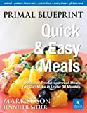 img - for Primal Blueprint Quick and Easy Meals: Delicious, Primal-approved meals you can make in under 30 minutes (Primal Blueprint Series) book / textbook / text book