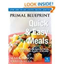 Primal Blueprint Quick and Easy Meals: Delicious, Primal-approved meals you can make in under 30 minutes (Primal Blueprint Series)
