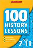 100 HISTORY LESSONS FOR AGES 7-11 - photocopiable