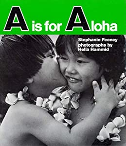 A is for Aloha Stephanie Feeney, Hella Hammid and Einar Vinje