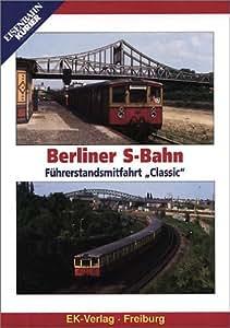 "Berliner S-Bahn - Führerstandsmitfahrt ""Classic"""