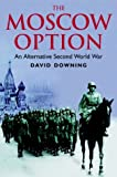 Moscow Option: An Alternative Second World War