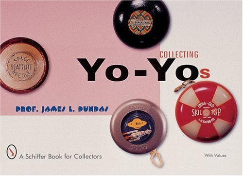 Collecting Yo-yos (A Schiffer Book for Collectors)