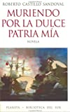img - for Muriendo por la dulce patria m a (Biblioteca del sur) (Spanish Edition) book / textbook / text book