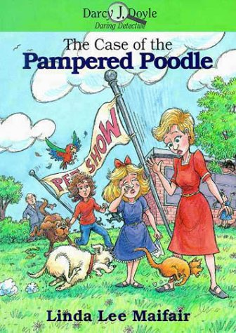 Image for The Case of the Pampered Poodle (Darcy J. Doyle, Daring Detective, No. 4)