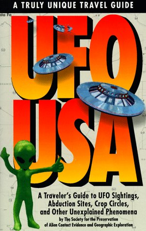 UFO USA: A Traveler's Guide to UFO Sightings, Abduction, Sights, Crop Circles, and Other Unexplained Phenomenones (Travel Guide)