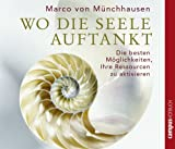 Wo die Seele auftankt - 2 CD's: Die besten Möglichkeiten, Ihre Ressourcen zu aktivieren - Marco von Münchhausen