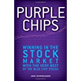 Purple Chips: Winning in the Stock Market with the Very Best of the Blue Chip Stocksby John Schwinghamer