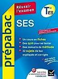 SES Tle ES - Prépabac Réussir l'examen: Cours et sujets corrigés bac - Terminale ES
