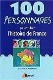 echange, troc Emmanuel Melmoux, David Mitzinmacker - 100 Personnages qui ont fait l'histoire de France