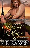 Highland Magic: The Macleans - The Highlands Trilogy (The Medieval Highlanders) (Volume 3)
