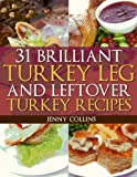 31 Brilliant Turkey Leg And Leftover Turkey Recipes