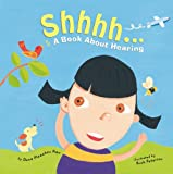 Shhhh...: A Book About Hearing (Amazing Body)