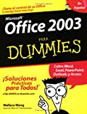 Office 2003 Para Dummies (Spanish Edition) (0764567810) by Wang, Wallace