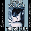 The Fan Club (       UNABRIDGED) by Irving Wallace Narrated by Eric G. Dove